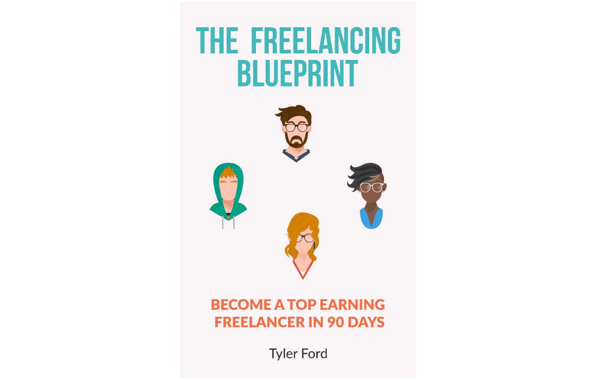 The Freelancing Blueprint by Tyler Ford